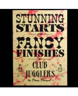 Stunning Starts and Fancy Finishes (Juggling Book)