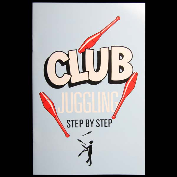 Step By Step Club Juggling (Juggling Book)
