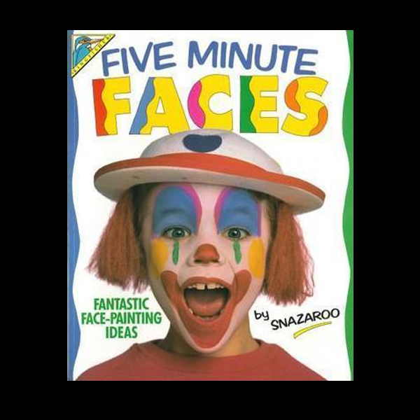 Five Minute Faces - Face Painting Book