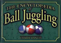 The Encyclopedia of Ball Juggling by Charlie Dancey